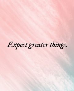 Expect-greater-things