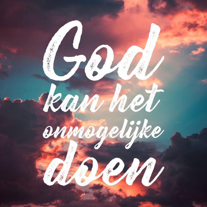 God-kan-het-onmogelijke-doen-02